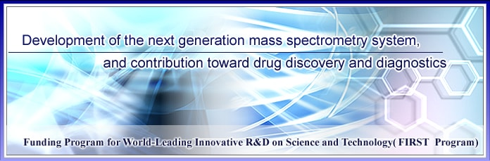 Development of the next generation mass spectrometry system, and contribution toward drug discovery and diagnostics