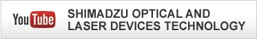 YouTube SHIMADZU OPTICAL AND LASER DEVICES TECHNOLOGY